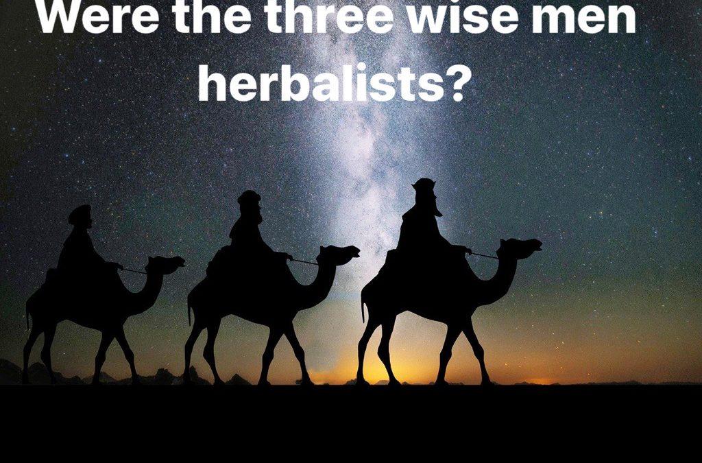 WERE THE THREE WISE MEN HERBALISTS?